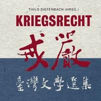 Thilo Diefenbach (Hrsg.): Kriegsrecht – Neue Literatur aus Taiwan