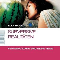 Ella Raidel : Subversive Realitäten