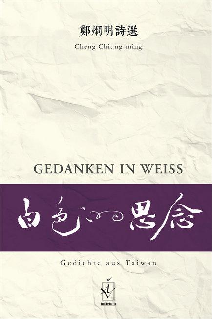 Gedanken In Weiss Gedichte Aus Taiwan Taiwan In Vienna